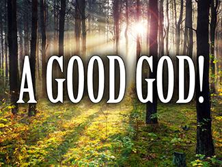 A Good God!