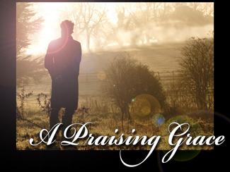 A Praising Grace!