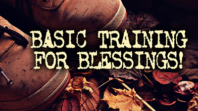 Basic Training For Blessings!