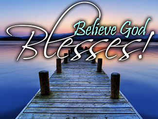Believe God Blesses!