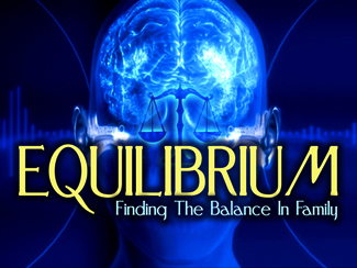 EQUILIBRIUM: Finding The Balance Family