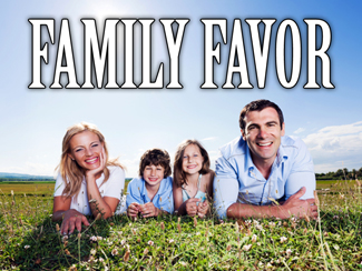 Family Favor!