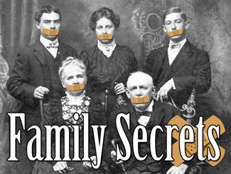 Family Secrets!