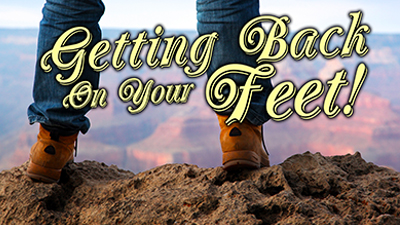 Getting Back On Your Feet!