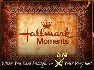 Hallmark Moments!