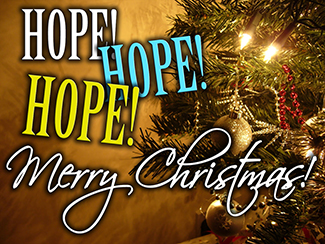 Hope Hope Hope ~ Merry Christmas!