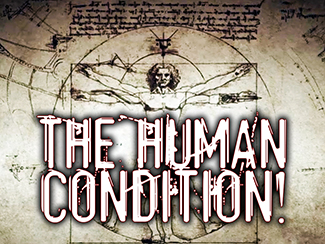 The Human Condition!