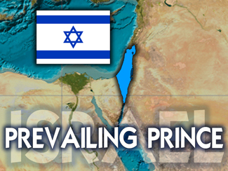 ISRAEL: Prevailing Prince!