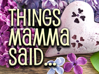 Things Mamma Said!