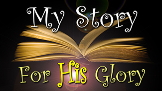 My Story For His Glory!