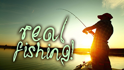 Real Fishing!