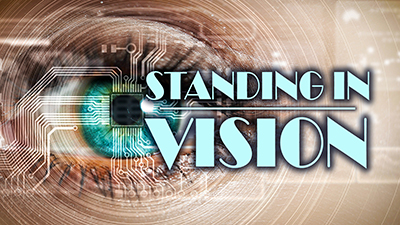 Standing In Vision!