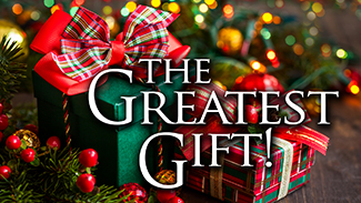 The Greatest Gift!