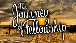 The Journey Of Fellowship