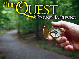 The Quest! A Journey To Blessing!