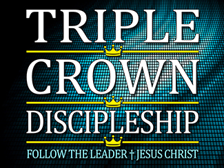 Triple Crown Discipleship!