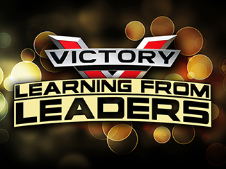 VICTORY! Learning From Leaders!